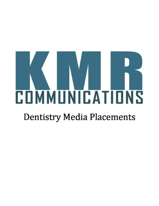 Dentistry Media Placements - KMR Communications