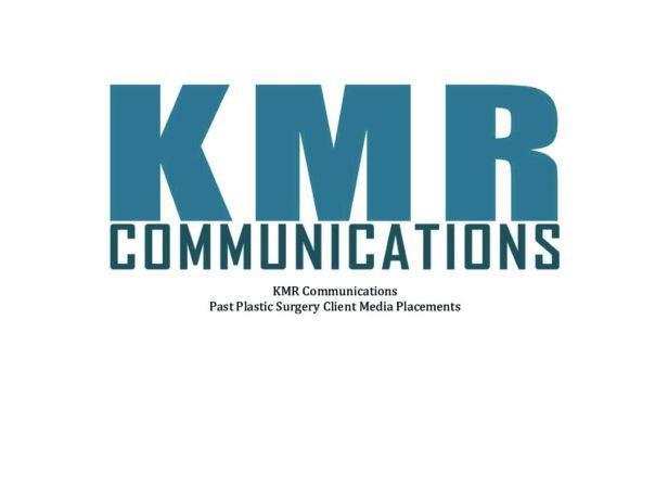 KMR Plastic surgery placements - public relations