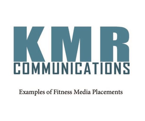 Fitness Media Placements - KMR Communications